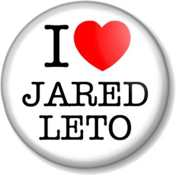 I Love / Heart JARED LETO Pinback Button Badge 30 Seconds From Mars Singer Actor Musician